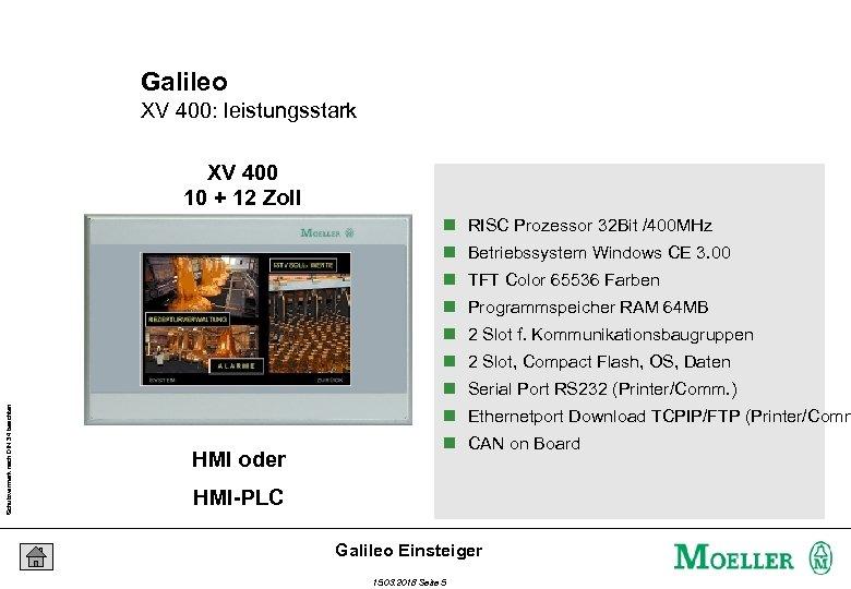 Galileo XV 400: leistungsstark XV 400 10 + 12 Zoll n RISC Prozessor 32