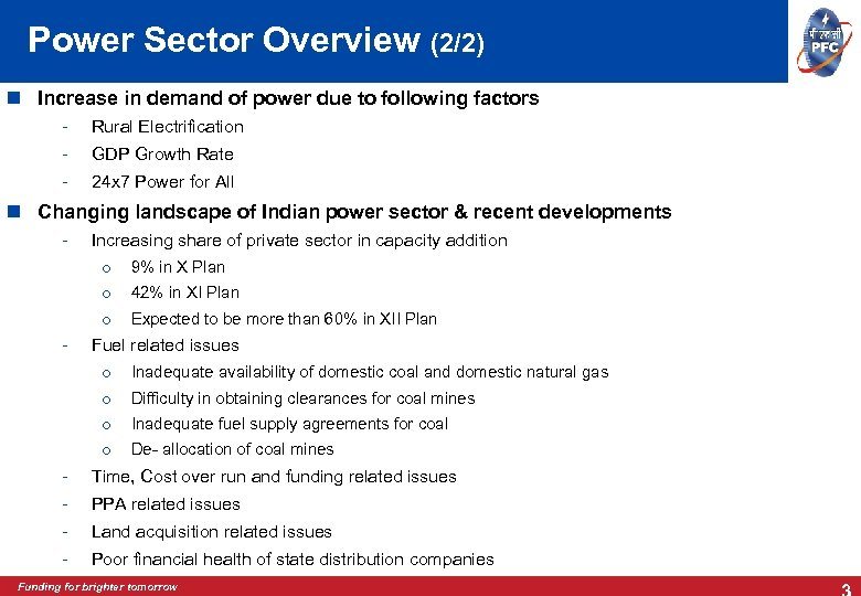 Power Sector Overview (2/2) Increase in demand of power due to following factors -