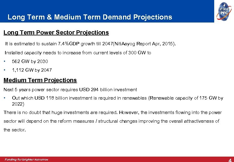 Long Term & Medium Term Demand Projections Long Term Power Sector Projections It is