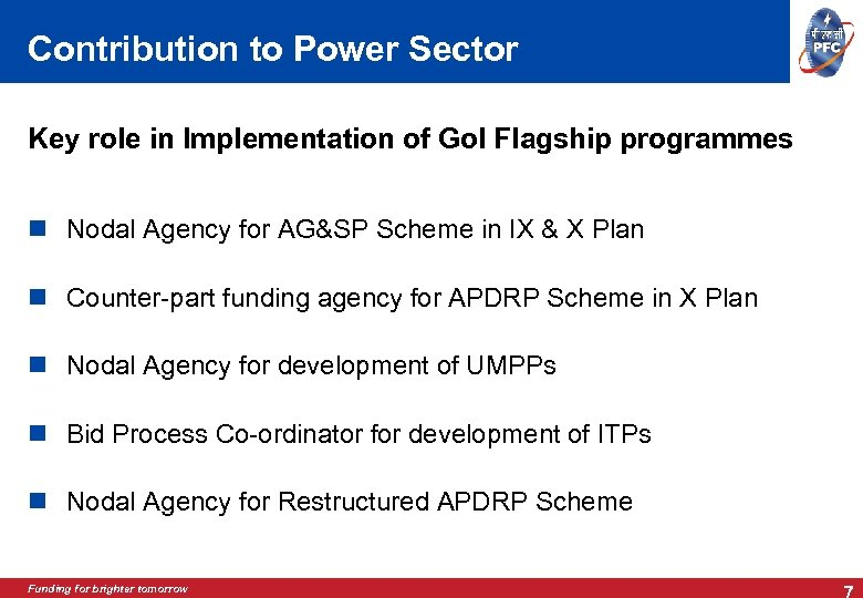 Contribution to Power Sector Key role in Implementation of Go. I Flagship programmes