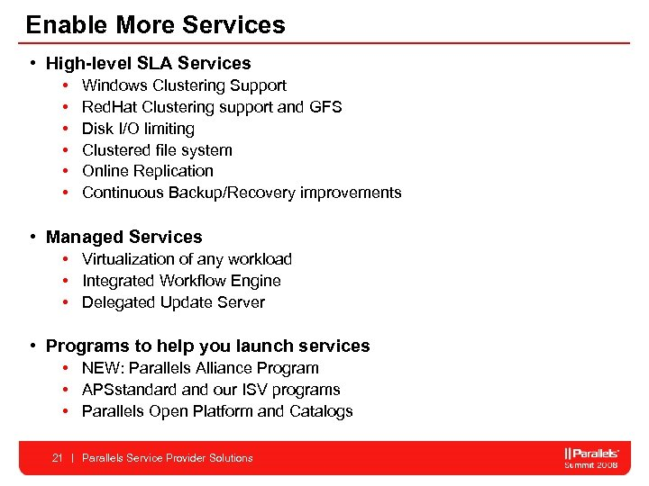 Enable More Services • High-level SLA Services • • • Windows Clustering Support Red.