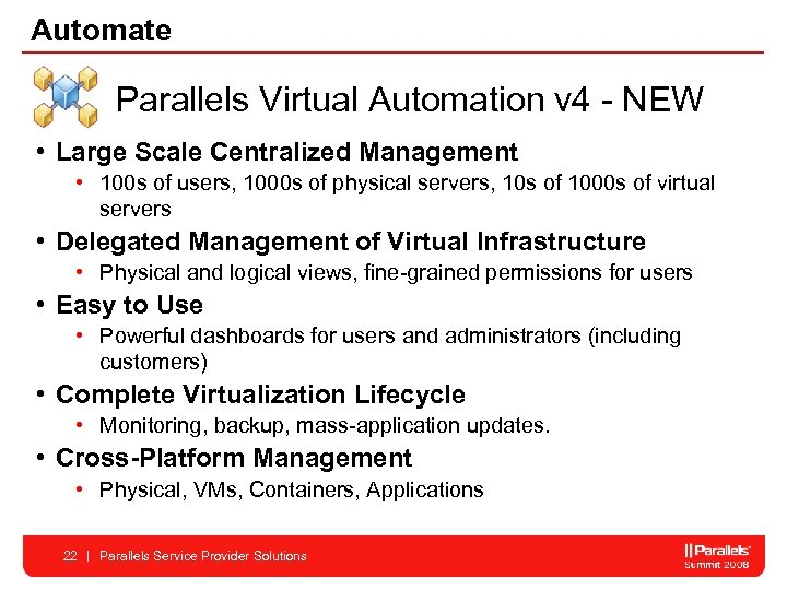 Automate Parallels Virtual Automation v 4 - NEW • Large Scale Centralized Management •