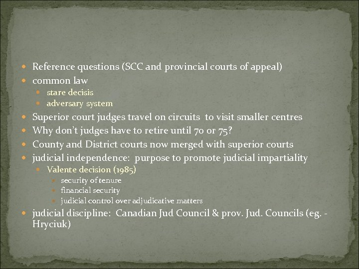 Reference questions (SCC and provincial courts of appeal) common law stare decisis adversary