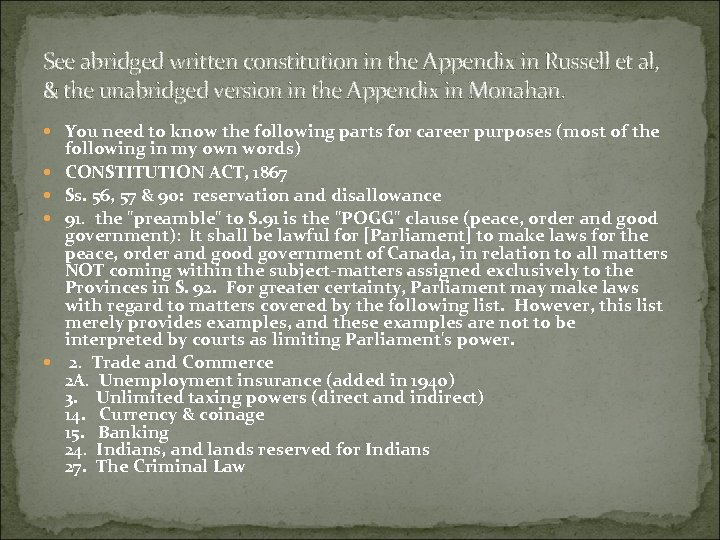 See abridged written constitution in the Appendix in Russell et al, & the unabridged