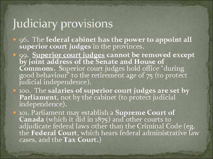 Judiciary provisions 96. The federal cabinet has the power to appoint all superior court