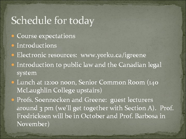 Schedule for today Course expectations Introductions Electronic resources: www. yorku. ca/igreene Introduction to public