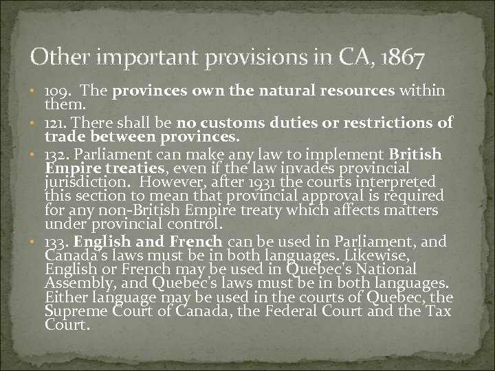 Other important provisions in CA, 1867 • 109. The provinces own the natural resources
