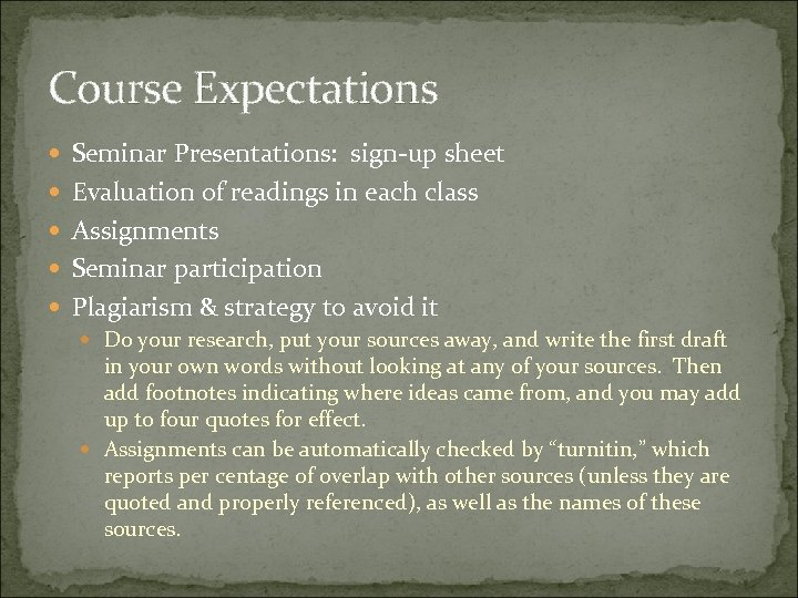 Course Expectations Seminar Presentations: sign-up sheet Evaluation of readings in each class Assignments Seminar