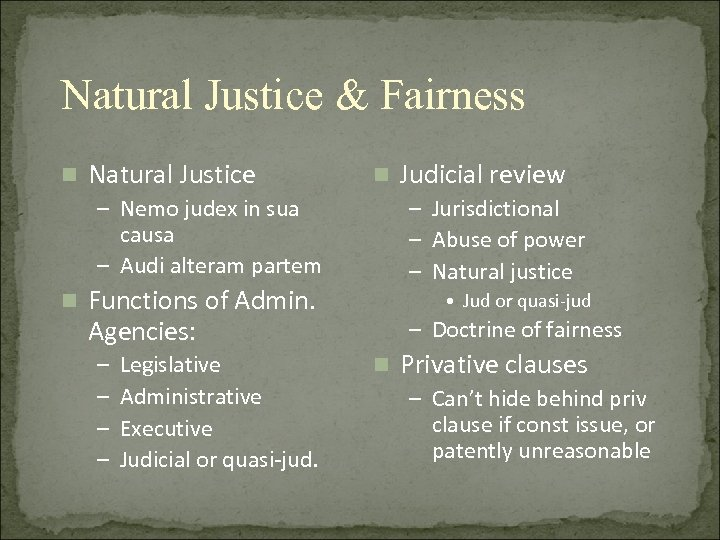 Natural Justice & Fairness n Natural Justice n – Nemo judex in sua causa