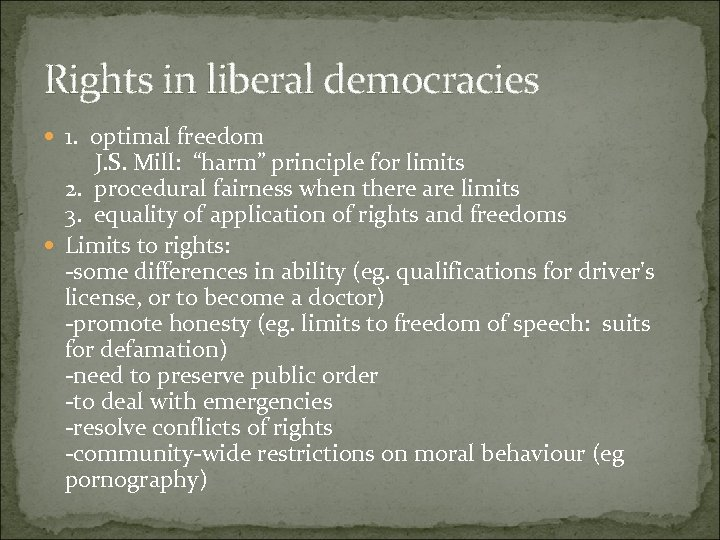 "Rights in liberal democracies 1. optimal freedom J. S. Mill: ""harm"" principle for limits"