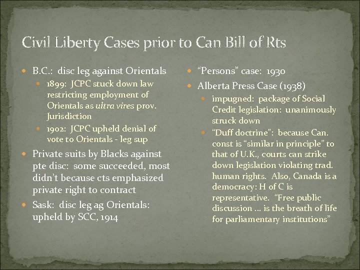 Civil Liberty Cases prior to Can Bill of Rts B. C. : disc leg