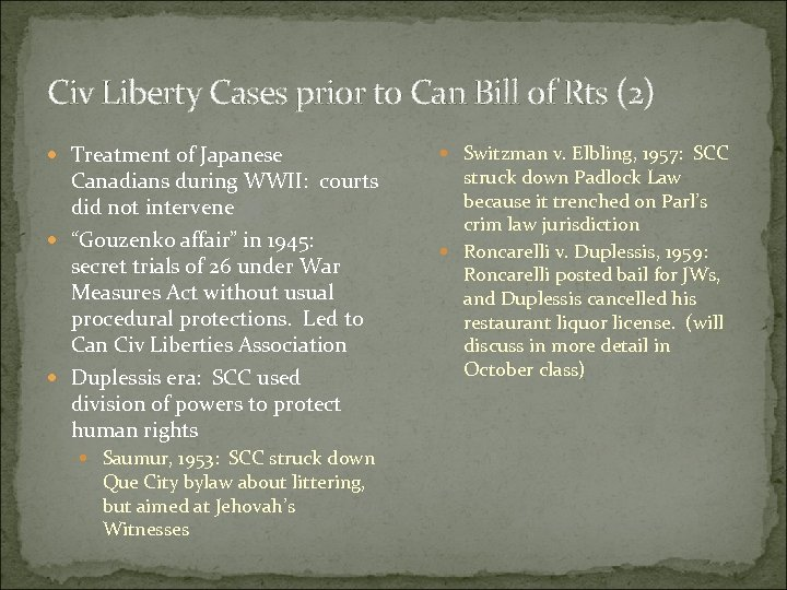 Civ Liberty Cases prior to Can Bill of Rts (2) Treatment of Japanese Canadians