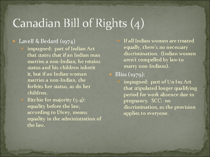 Canadian Bill of Rights (4) Lavell & Bedard (1974) impugned: part of Indian Act