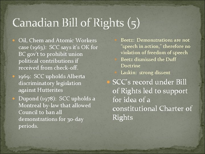 Canadian Bill of Rights (5) Oil, Chem and Atomic Workers case (1963): SCC says