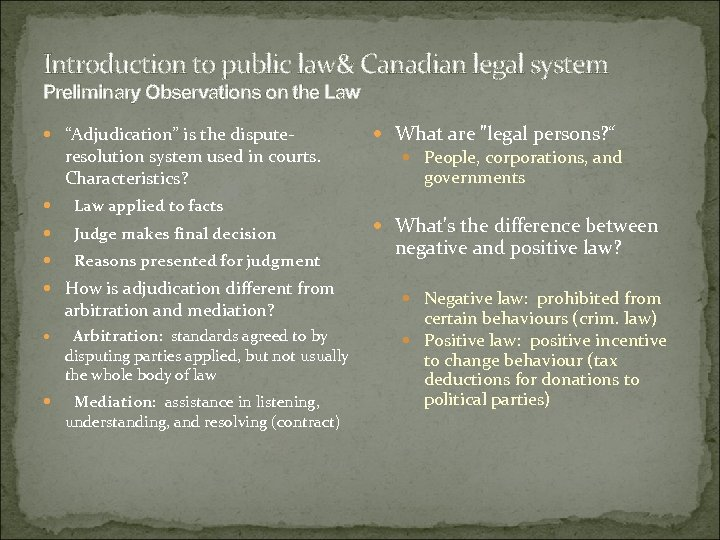 "Introduction to public law& Canadian legal system Preliminary Observations on the Law ""Adjudication"" is"
