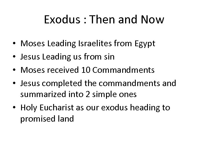 Exodus : Then and Now Moses Leading Israelites from Egypt Jesus Leading us from