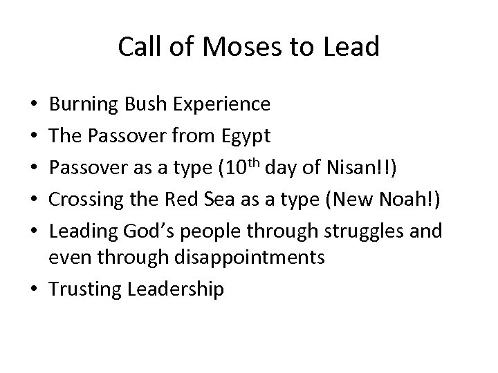 Call of Moses to Lead Burning Bush Experience The Passover from Egypt Passover as