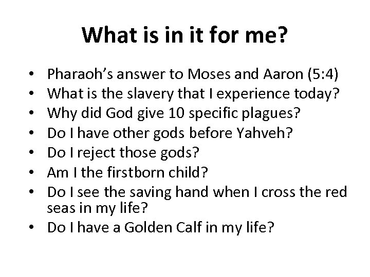 What is in it for me? Pharaoh's answer to Moses and Aaron (5: 4)