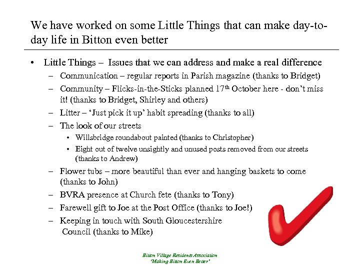 We have worked on some Little Things that can make day-today life in Bitton
