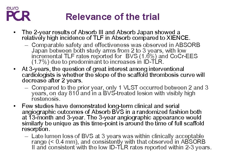 Relevance of the trial • • • The 2 -year results of Absorb III