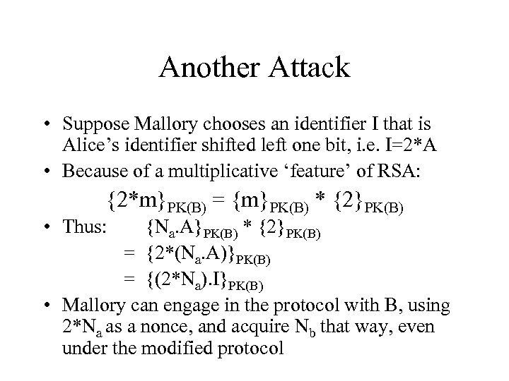 Another Attack • Suppose Mallory chooses an identifier I that is Alice's identifier shifted