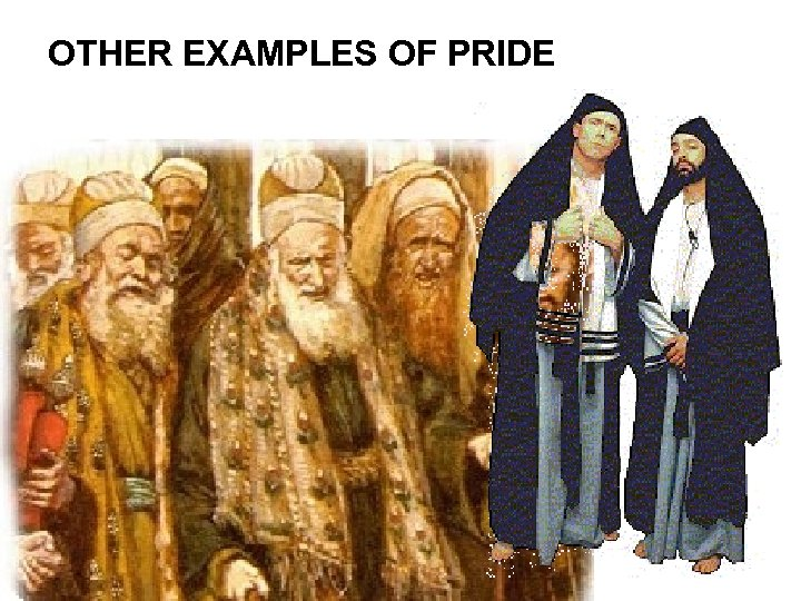 OTHER EXAMPLES OF PRIDE