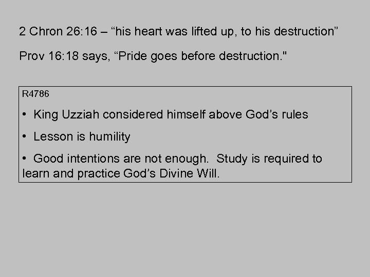 """2 Chron 26: 16 – """"his heart was lifted up, to his destruction"""" Prov"""