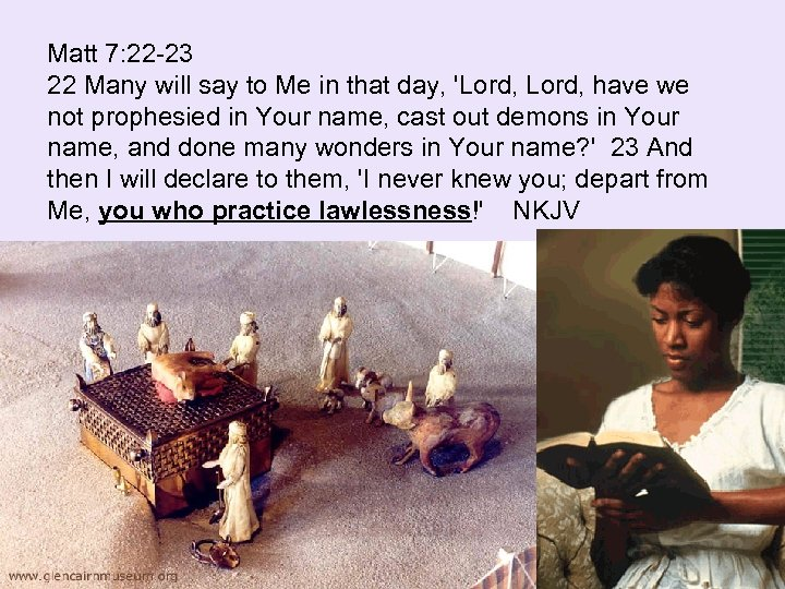 Matt 7: 22 -23 22 Many will say to Me in that day, 'Lord,