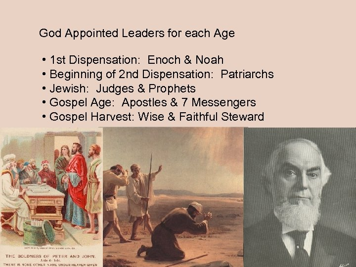 God Appointed Leaders for each Age • 1 st Dispensation: Enoch & Noah •