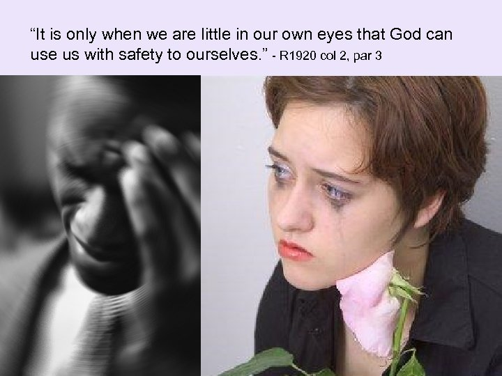 """""""It is only when we are little in our own eyes that God can"""