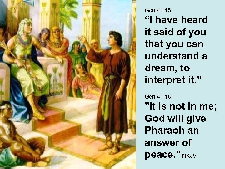 """Gen 41: 15 """"I have heard it said of you that you can understand"""