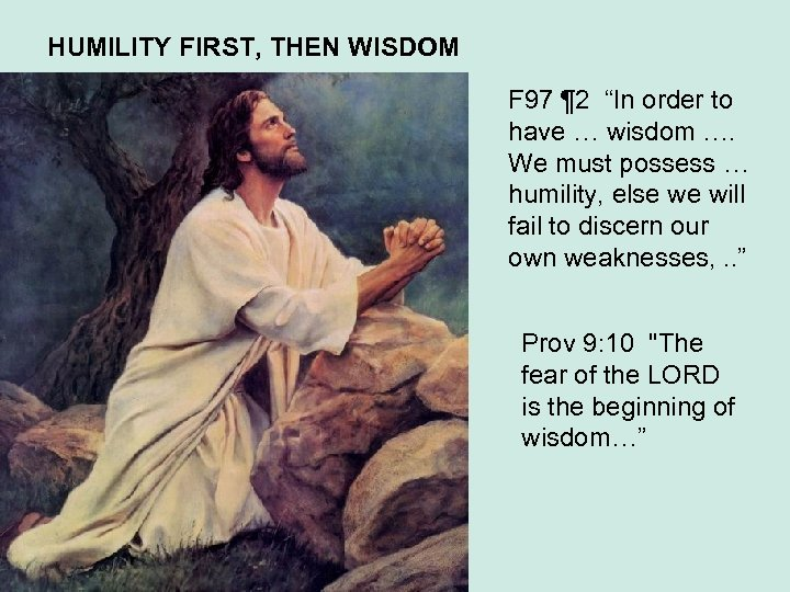"""HUMILITY FIRST, THEN WISDOM F 97 ¶ 2 """"In order to have … wisdom"""