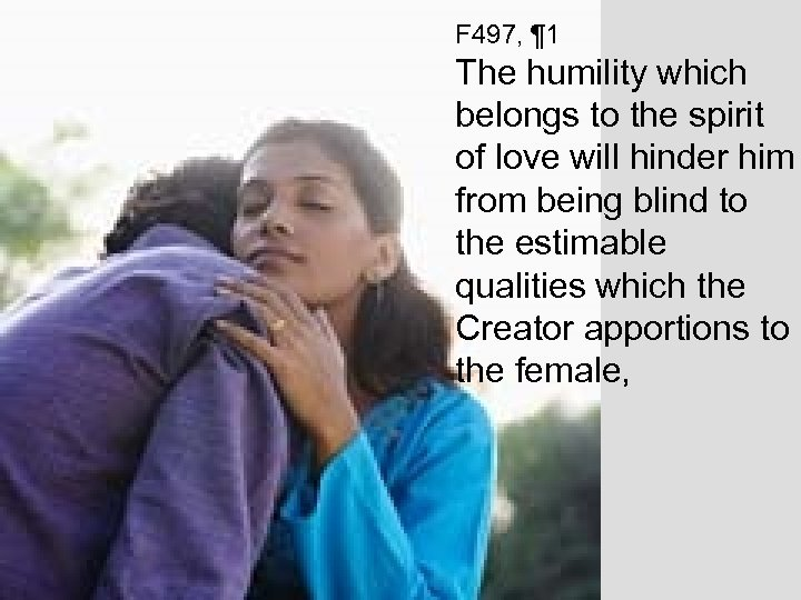 F 497, ¶ 1 The humility which belongs to the spirit of love will