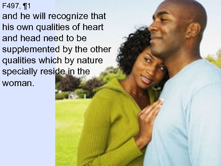 F 497, ¶ 1 and he will recognize that his own qualities of heart