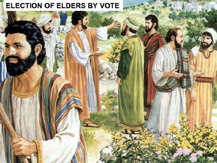 ELECTION OF ELDERS BY VOTE