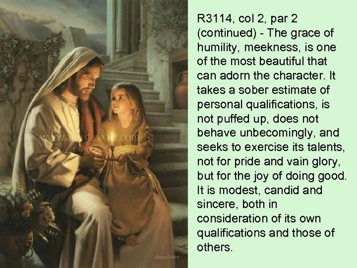 R 3114, col 2, par 2 (continued) - The grace of humility, meekness, is