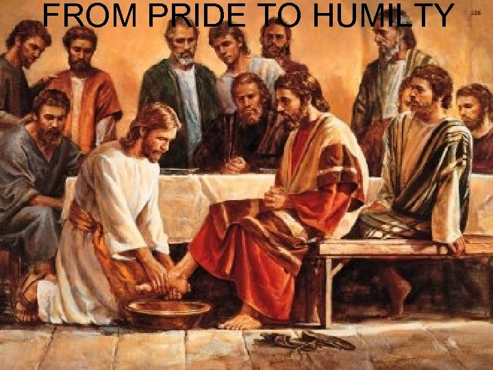 FROM PRIDE TO HUMILTY