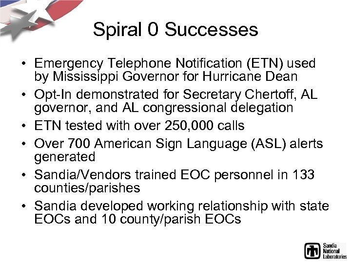 Spiral 0 Successes • Emergency Telephone Notification (ETN) used by Mississippi Governor for Hurricane