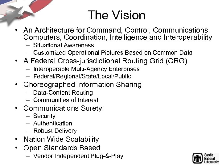 The Vision • An Architecture for Command, Control, Communications, Computers, Coordination, Intelligence and Interoperability