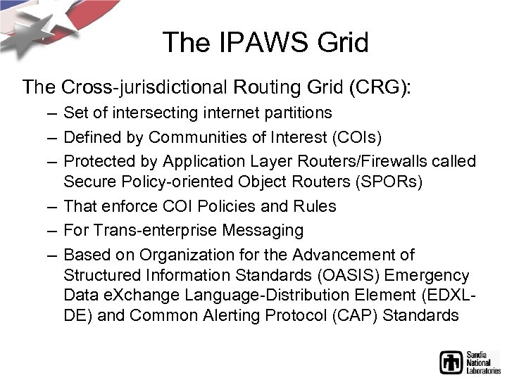 The IPAWS Grid The Cross-jurisdictional Routing Grid (CRG): – Set of intersecting internet partitions