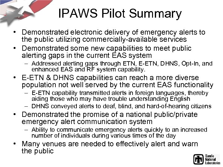 IPAWS Pilot Summary • Demonstrated electronic delivery of emergency alerts to the public utilizing