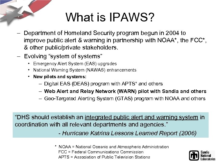 What is IPAWS? – Department of Homeland Security program begun in 2004 to improve
