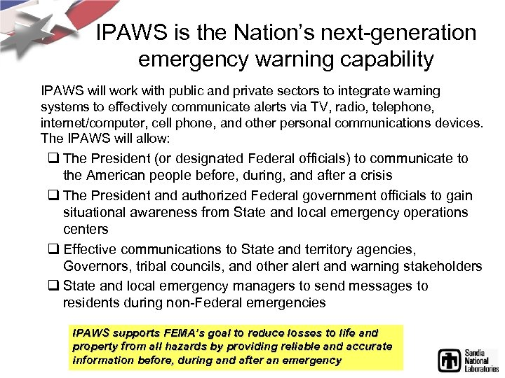 IPAWS is the Nation's next-generation emergency warning capability IPAWS will work with public and