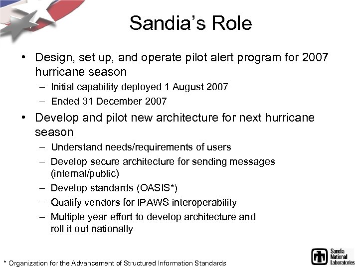 Sandia's Role • Design, set up, and operate pilot alert program for 2007 hurricane