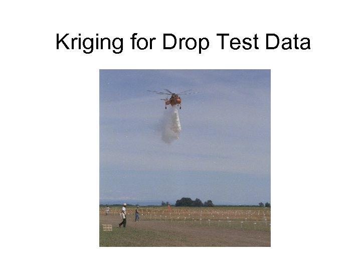 Kriging for Drop Test Data