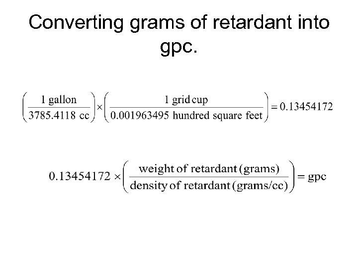 Converting grams of retardant into gpc.