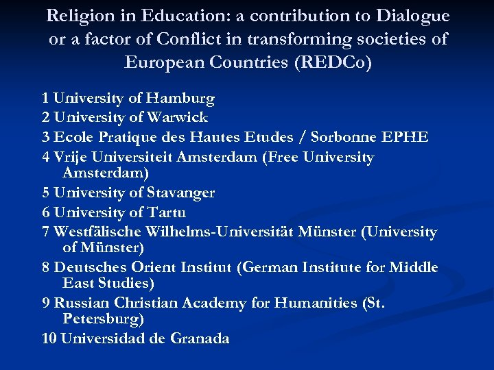 Religion in Education: a contribution to Dialogue or a factor of Conflict in transforming
