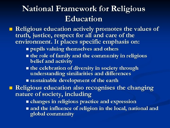 National Framework for Religious Education n Religious education actively promotes the values of truth,