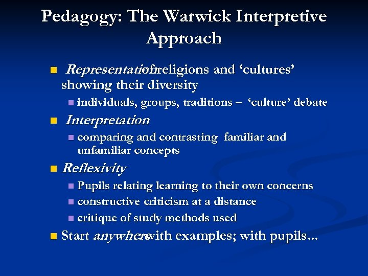 Pedagogy: The Warwick Interpretive Approach n Representationreligions and 'cultures' of showing their diversity n