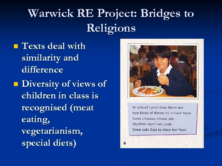 Warwick RE Project: Bridges to Religions Texts deal with similarity and difference n Diversity